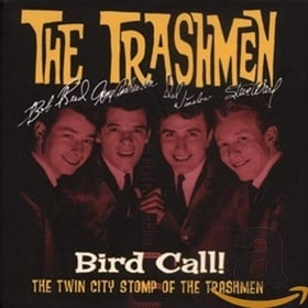 Bird Call 1961-1967: the Twin City Stomp of the Trashmen
