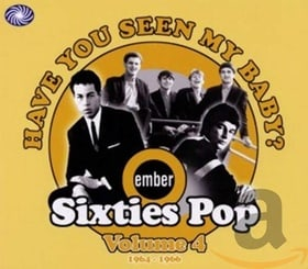 Have You Seen My Baby - Ember Sixties Pop Volume 4