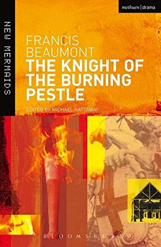 The Knight of the Burning Pestle (New Mermaids)