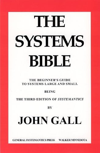 SYSTEMANTICS. THE SYSTEMS BIBLE