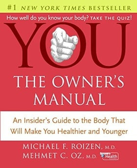 YOU—The Owner's Manual: An Insider's Guide to the Body That Will Make You Healthier and Younger