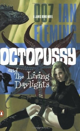 Octopussy and The Living Daylights (James Bond, Book 14)