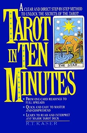 Tarot in Ten Minutes: A Clear and Direct Step-by-Step Method to Unlock the Secrets of the Tarot!
