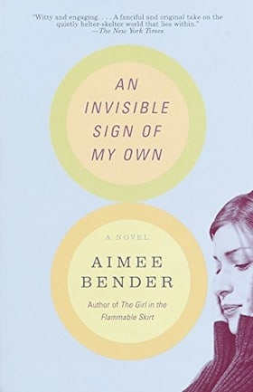An Invisible Sign of My Own: A Novel