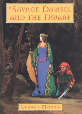 The Savage Damsel and the Dwarf (The Squire's Tales)