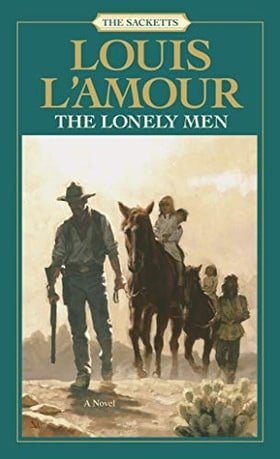 The Lonely Men: The Sacketts: A Novel