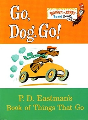 Go, Dog. Go!: P.D. Eastman's Book of Things That Go