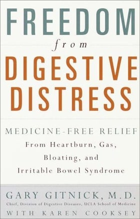 Freedom from Digestive Distress: Medicine-Free Relief from Heartburn, Gas, Bloating, and Irritable Bowel Syndrome