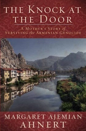 The Knock at the Door: A Mother's Survival of the Armenian Genocide