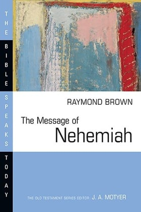 The Message of Nehemiah (Bible Speaks Today)