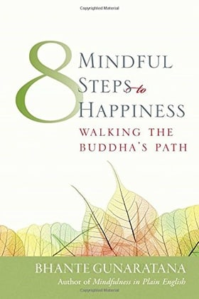 Eight Mindful Steps to Happiness: Walking the Buddha's Path
