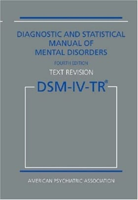 Diagnostic and Statistical Manual of Mental Disorders DSM-IV-TR (Text Revision) (Diagnostic & Statistical Manual of Mental Disorders (DSM Hardcover))