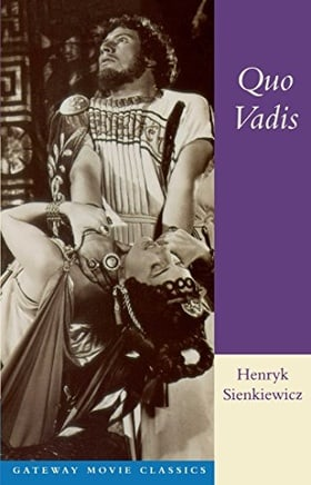 Quo Vadis: A Narrative of the Time of Nero (Gateway Movie Classics)