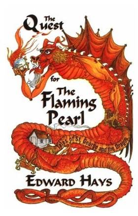 The Quest for the Flaming Pearl: Tales of St. George & the Dragon