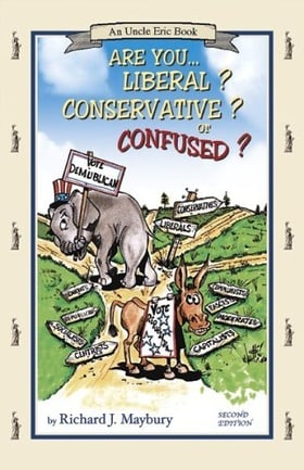 Are You Liberal? Conservative? Or Confused? (An Uncle Eric Book)