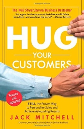 Hug Your Customers: The Proven Way to Personalize Sales and Achieve Astounding Results