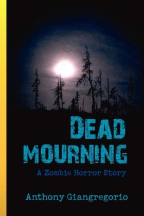 Dead Mourning: A Zombie Horror Story