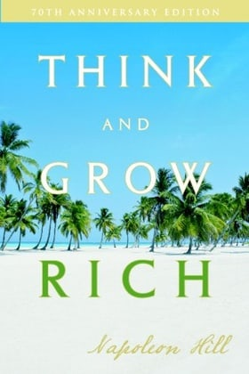 Think and Grow Rich: 70th Anniversary Edition