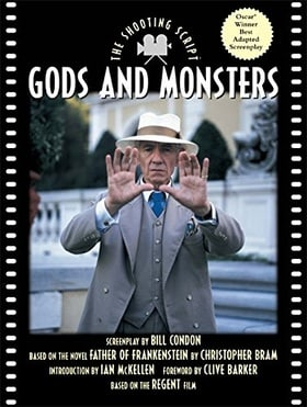 Gods and Monsters: The Shooting Script (Newmarket Shooting Script)