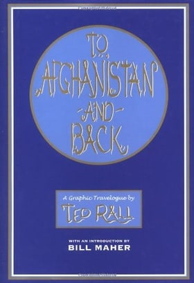 To Afghanistan and Back: A Graphic Travelougue