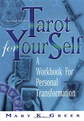 Tarot for Your Self: A Workbook for Personal Transformation (Second Edition)