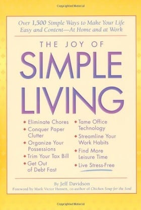 The Joy of Simple Living: Over 1,500 Simple Ways to Make Your Life Easy and Content—At Home and At Work