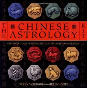 The Chinese Astrology Kit: Discover Your Personality, Compatibility and Destiny