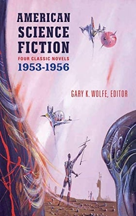 American Science Fiction: Four Classic Novels 1953-56 (Library of America)