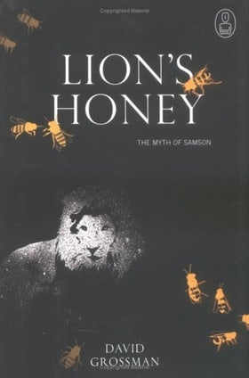 Lion's Honey: The Myth of Samson (Myths, The)