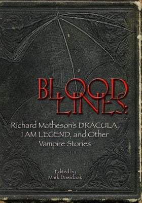 Bloodlines: Richard Matheson's Dracula, I Am Legend And Other Vampire Stories