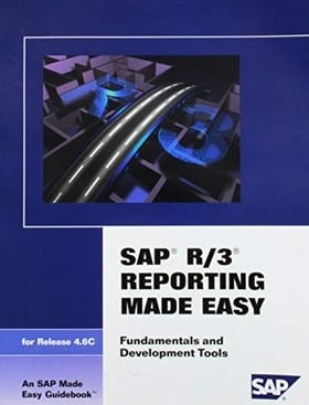 SAP R/3 Reporting Made Easy, 4.6C: Fundamentals and Development Tools