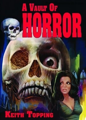 A Vault of Horror: A Book of 80 Great (and not so great) British Horror Movies from 1956-1974