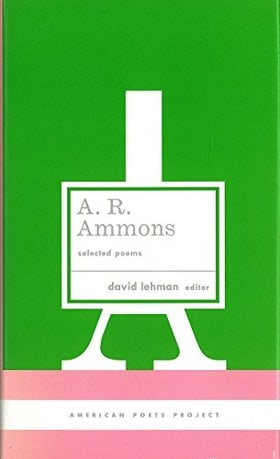 A. R. Ammons: Selected Poems (American Poets Project)