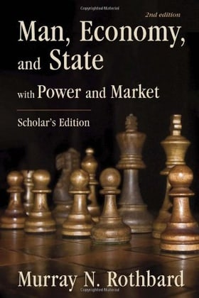 Man, Economy, and State with Power and Market - Scholars Edition