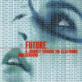 Future : A Journey Through The Electronic Underground - Compiled By Gillian Anderson