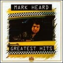 Mark Heard - Greatest Hits