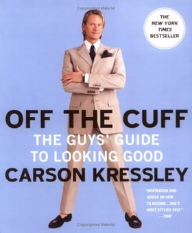Off the Cuff: The Guy's Guide to Looking Good
