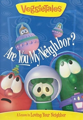 Veggie Tales -Are You My Neighbor?: A Lesson In...Loving Your Neighbor