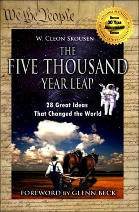5000 Year Leap: 30 Year Anniversary Edition with Glenn Beck Foreword - includes Democracy in America, Federalist Papers and more