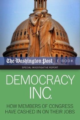 Democracy Inc.: How Members Of Congress Have Cashed In On Their Jobs